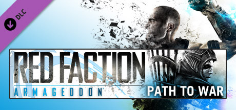 Red Faction: Armageddon Path to War DLC