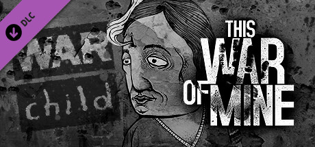 This War of Mine - War Child Charity DLC