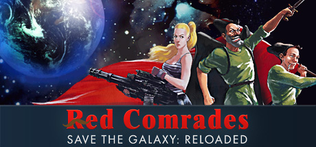 Red Comrades Save the Galaxy: Reloaded
