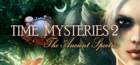 Time Mysteries 2: The Ancient Spectres