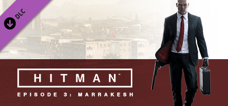 HITMAN: Episode 3 - Marrakesh