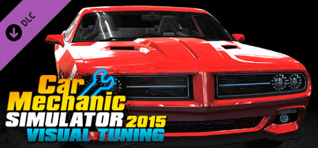 Car Mechanic Simulator 2015 - Visual Tuning