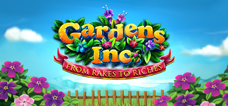 Gardens Inc. – From Rakes to Riches