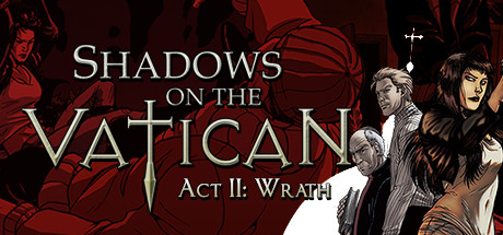 Shadows on the Vatican Act II: Wrath