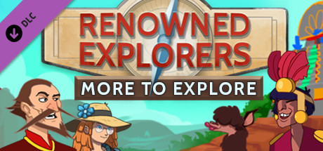 Renowned Explorers: More To Explore