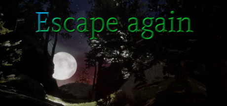 Escape again