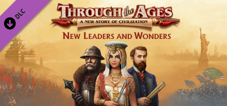Through the Ages - New Leaders & Wonders